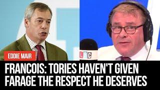 Mark Francois: Tories haven't given Nigel Farage the respect he deserves