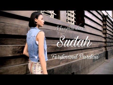 Sudah -  Ferdinand Pardosi (Lirik)
