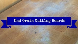 How To Choose And Care For An End Grain Cutting Board