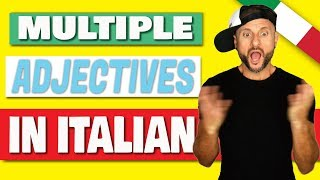 ITALIAN GRAMMAR: How to use multiple adjectives in Italian