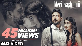 Meri Aashiquii by Balraj Mp3 Song Download