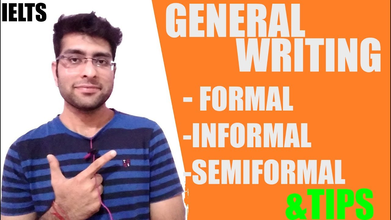 Ielts General Writing Task   Formal Letter  Informal Letter
