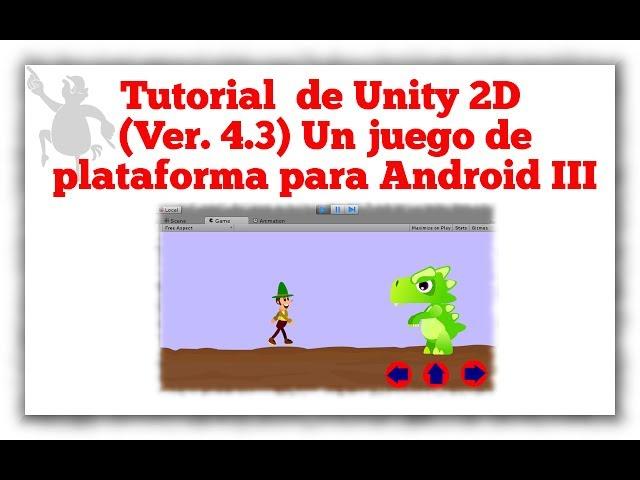 Tutorial De Unity 2d Ver 4 3 Un Juego Basico De Plataforma Para