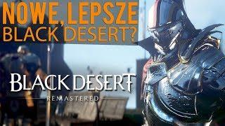 BLACK DESERT REMASTERED - NOWA GRAFIKA, AUDIO i REGION!