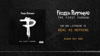Frozen Poppyhead - Real as Nothing (OFFICIAL AUDIO)