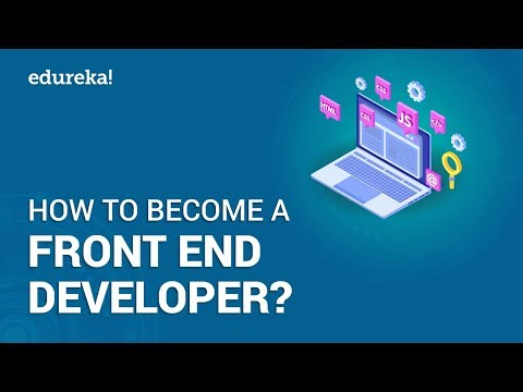 How To Become a Front End Developer? Front End Developer Career Path, Salary and Skills | Edureka