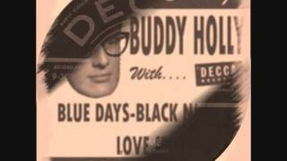 Buddy Holly - Blue Days Black Nights/Love Me