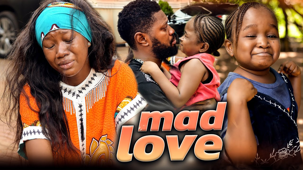 Download Mad Love (Trending New Movie) Chinenye Nnebe & Oluebube 2021 Trending Nigerian Nollywood Movie