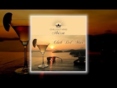 Chillout King Ibiza - Club Del Mar (Continuous Chillout Mix)