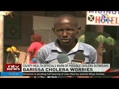 Garissa county health officials warn of possible cholera outbreaks