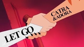 catra and adora   you must let go