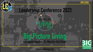 Big Picture Living | Dr. Marsha Gail | Big Picture Learning Leadership Conference- 2020