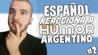 ESPAÑOL REACCIONA A HUMOR ARGENTO #2😂