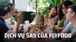 Trải nghiệm dịch vụ SAS của FLYFOOD