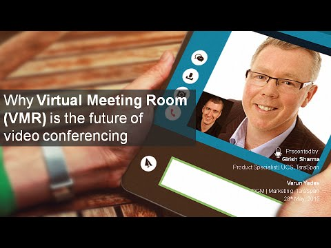 [Webinar] Why Virtual Meeting Room (VMR) is the future ofvideo conferencing