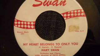 Mary Swan - My Heart Belongs To Only You - Really Good Philadelphia Doo Wop Ballad