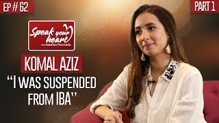 Komal Aziz Khan On How IBA Changed Her Life | Speak Your Heart With Samina Peerzada | Part I