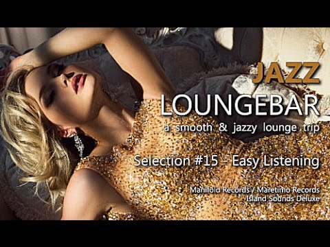 Jazz Loungebar - Selection #15 Easy Listening, HD, 2015, Smooth Lounge Music