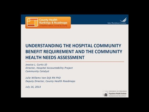 Understanding the Hospital Community Benefit Requirement and the Community Health Needs Assessment