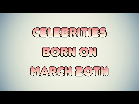 What celebrity was born on march 20th