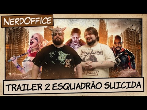 Esquadrão Suicida - Trailer 2 | NerdOffice S07E03