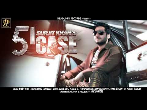 New Punjabi Songs 2017  51 Case  Full Song  Surjit Khan  Headliner Records