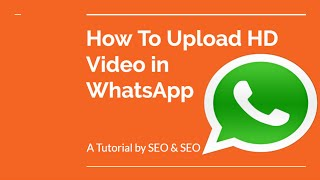 How To Upload HD Video in WhatsApp