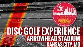 2018 Disc Golf Experience at Arrowhead Stadium - Kansas City, MO