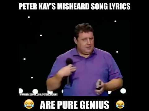 Peter Kay's misheard song lyrics