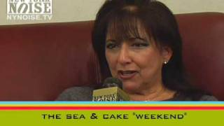 SEA & CAKE weekend REAL HOUSEWIVES | NYNOISE.TV