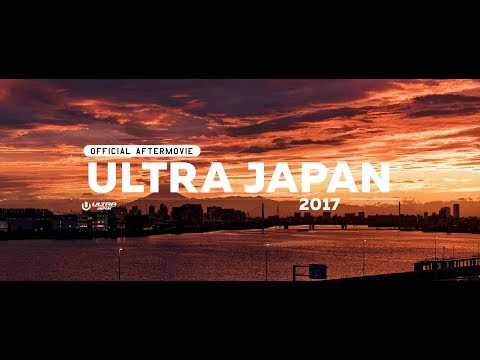 ULTRA JAPAN 2017 (Official 4K Aftermovie)