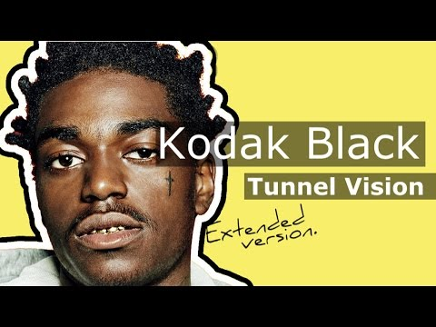Kodak Black - Tunnel Vision [Extended] [Free download]