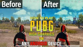 How To Play PUBG MOBILE in HD High Graphics On Any Android Mobile Without Root | No Ban