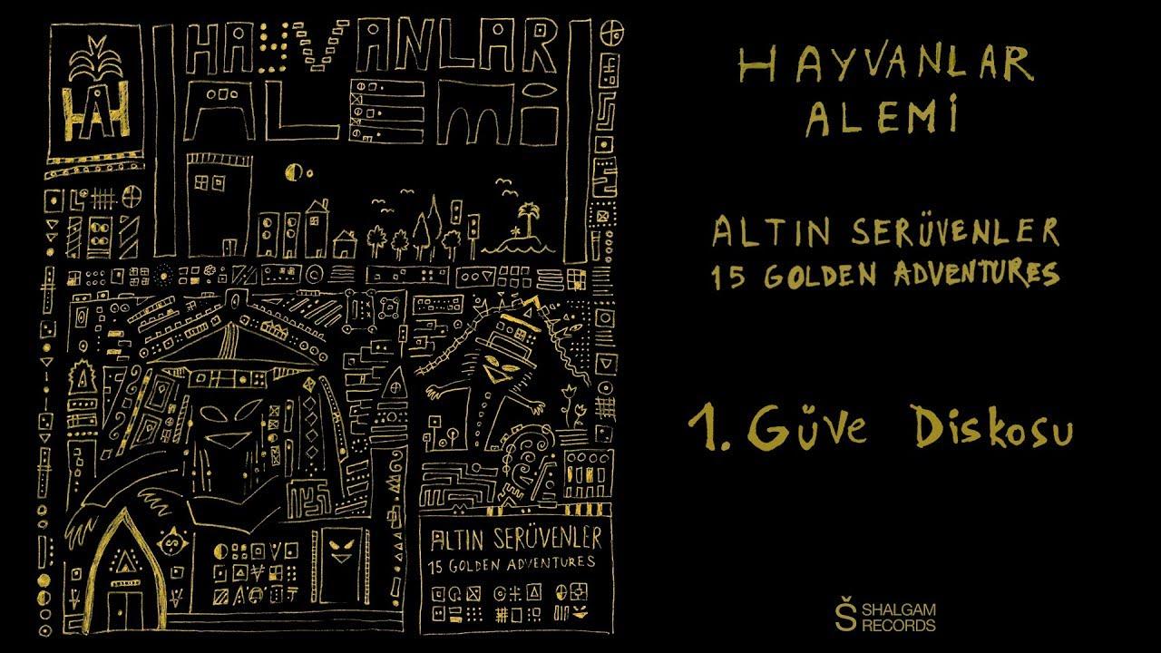 Hayvanlar Alemi - Altın Serüvenler / 15 Golden Adventures - Güve Diskosu (Official Audio)