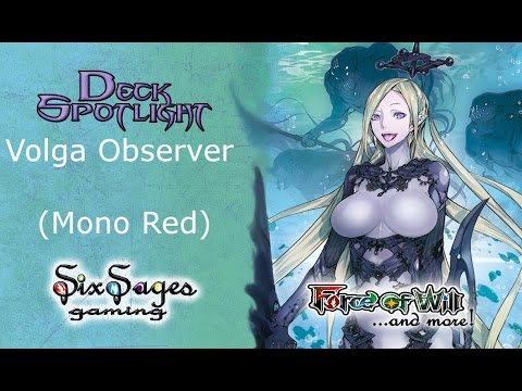 Six Sages Gaming Deck Spotlight - Volga Observer (Force of Will TCG)