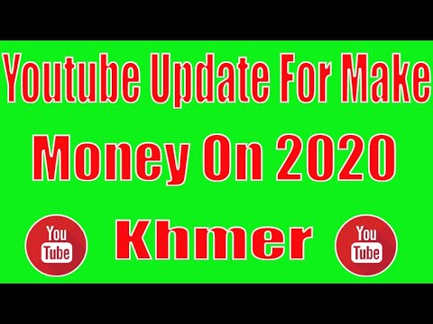 Youtube Update For Make Money On 2020 - Khmer