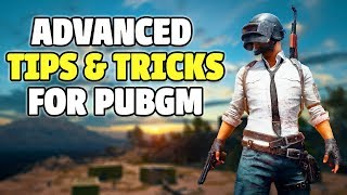 PUBG Mobile | Top 20 Advanced Tips & Tricks