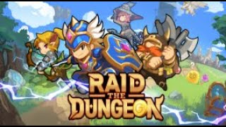 Raid the Dungeon : Idle RPG Heroes AFK or Tap Tap Gameplay | Android 1080 HD