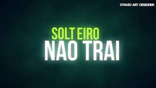 Baixar TipoGráfia - Gustavo Mioto - Solteiro Não Traí (Otavio Art Designer)