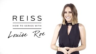 INTRODUCING: The REISS x Louise Roe How To Series
