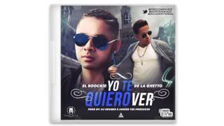 Yo Te Quiero Ver / El Roockie Feat  De La Ghetto