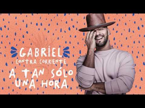 6. Gabriel - A Tan Sólo Una Hora (Contracorriente)