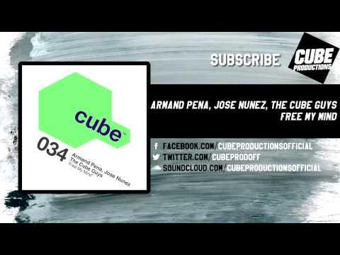 ARMAND PENA, JOSE NUNEZ, THE CUBE GUYS - Free my mind [Official]