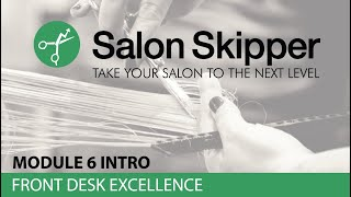 Salon Skipper Module 6 INTRO