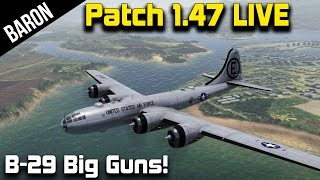 War Thunder Patch 1.47 is LIVE!  B-29 Superfortress in Realistic Battles!