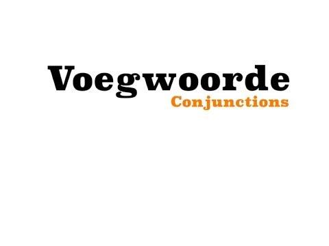 Afrikaans - Voegwoorde - Conjunctions