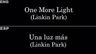 One More Light (Linkin Park) — Lyrics/Letra en Español e Inglés