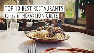 Top 10 Best Restaurants to Try in Heraklion / Dail...