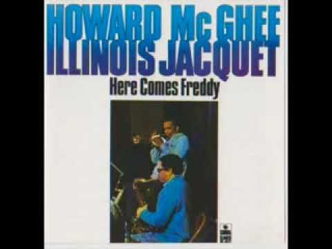 Howard McGhee & Illinois Jacquet —  Here Comes Freddy  ( Full Album )