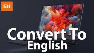 How To Convert Your Xiaomi Laptop From Chinese To English In Less Than 15 Minutes